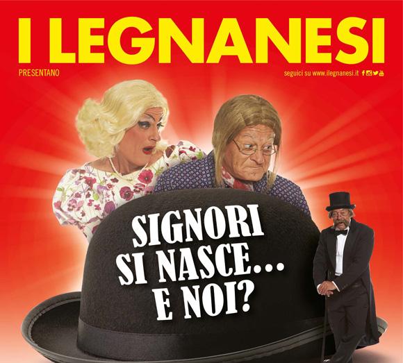 "I Legnanesi in  ""Signori si nasce… e noi?"""