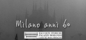 Milano anni 60 al Palazzo Morando